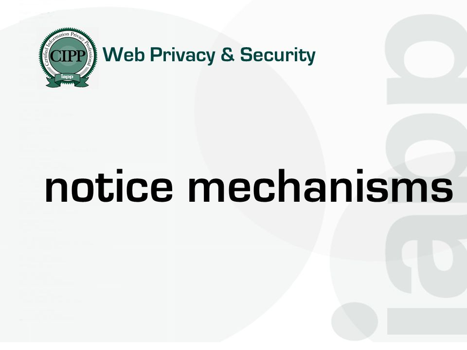Web Privacy & Security notice mechanisms