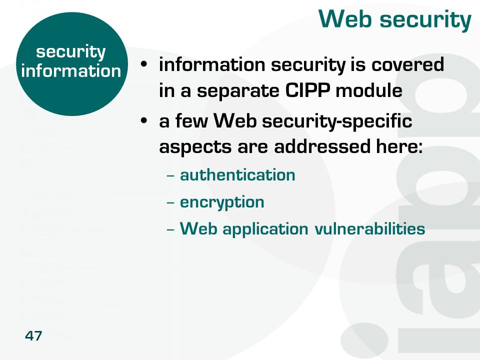 Web security information security is covered in a separate CIPP module
