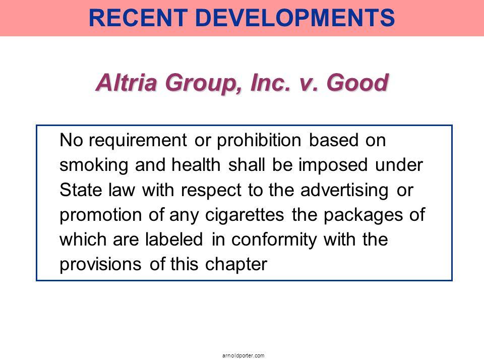 RECENT DEVELOPMENTS Altria Group, Inc. v. Good