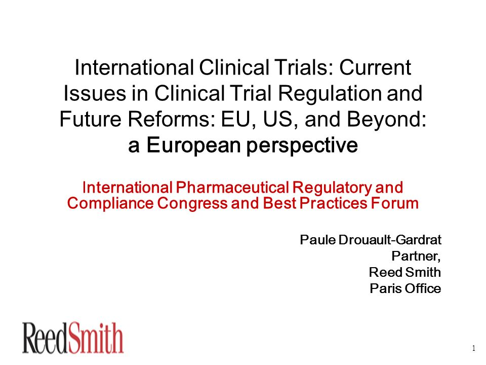 International Clinical Trials: Current Issues in Clinical Trial Regulation and Future Reforms: EU, US, and Beyond: a European perspective