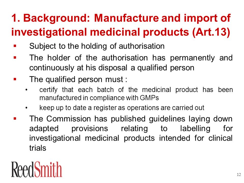 1. Background: Manufacture and import of investigational medicinal products (Art.13)