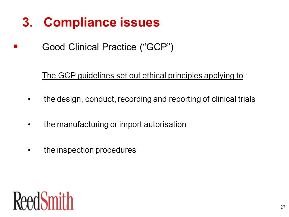 3. Compliance issues Good Clinical Practice ( GCP )