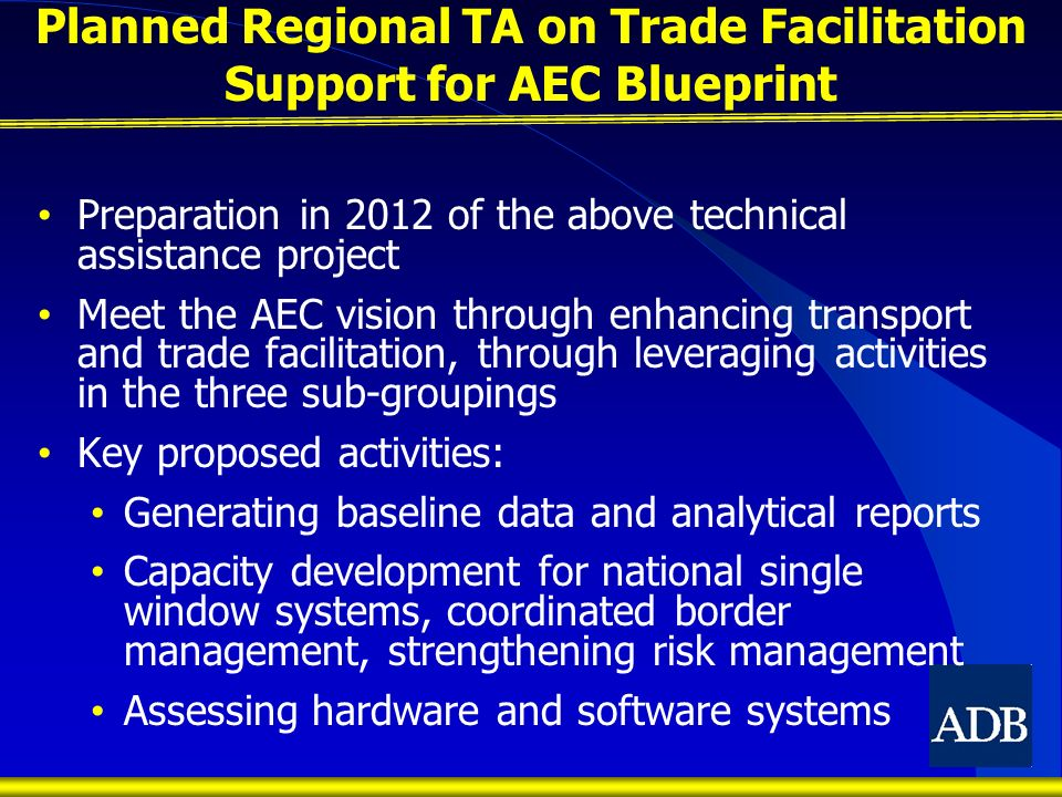 Planned Regional TA on Trade Facilitation Support for AEC Blueprint