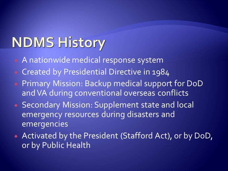 NDMS History A nationwide medical response system