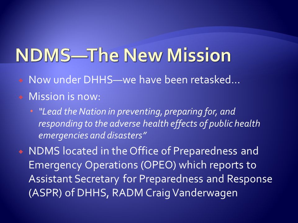 NDMS—The New Mission Now under DHHS—we have been retasked…