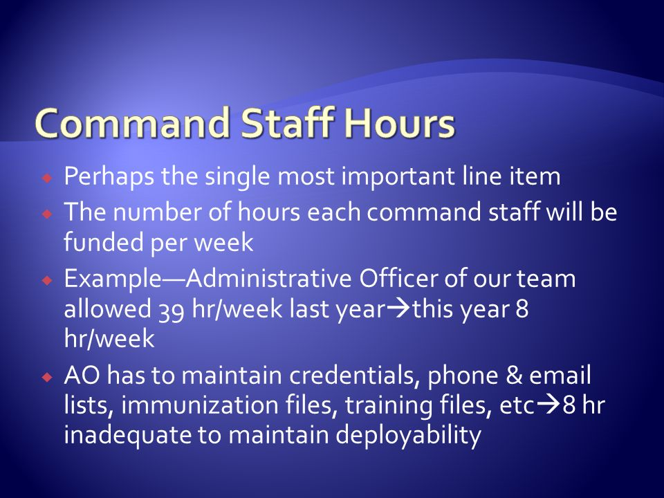 Command Staff Hours Perhaps the single most important line item