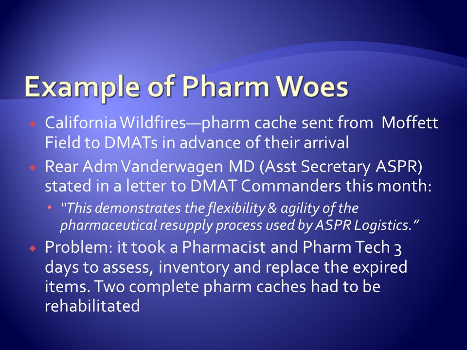Example of Pharm Woes California Wildfires—pharm cache sent from Moffett Field to DMATs in advance of their arrival.