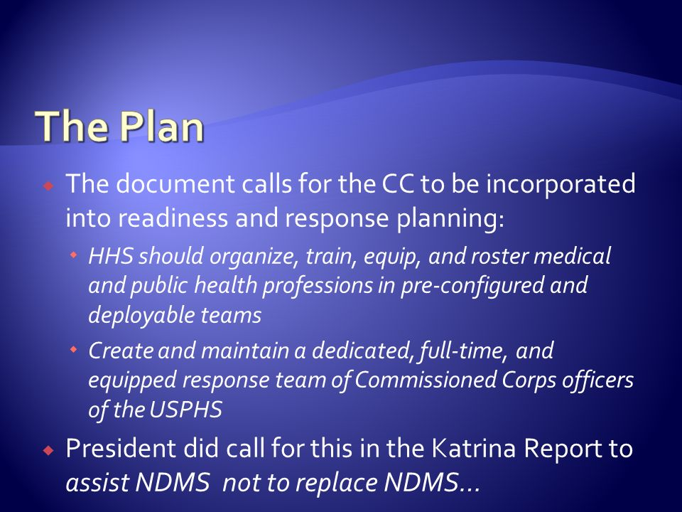 The Plan The document calls for the CC to be incorporated into readiness and response planning:
