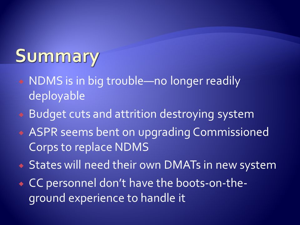 Summary NDMS is in big trouble—no longer readily deployable
