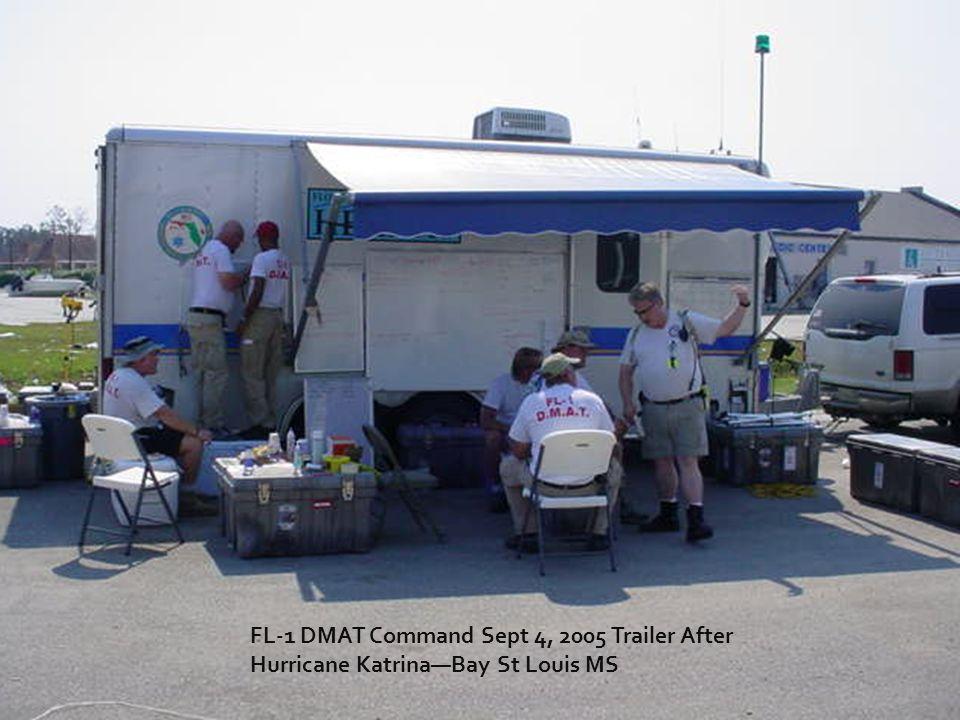 FL-1 DMAT Command Sept 4, 2005 Trailer After Hurricane Katrina—Bay St Louis MS