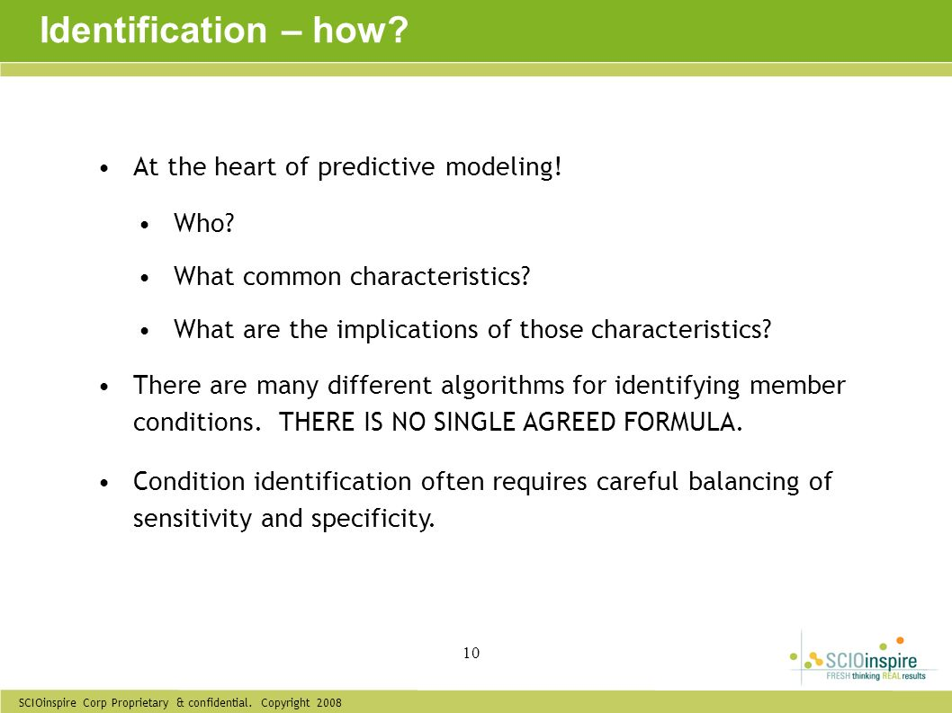Identification – how At the heart of predictive modeling! Who