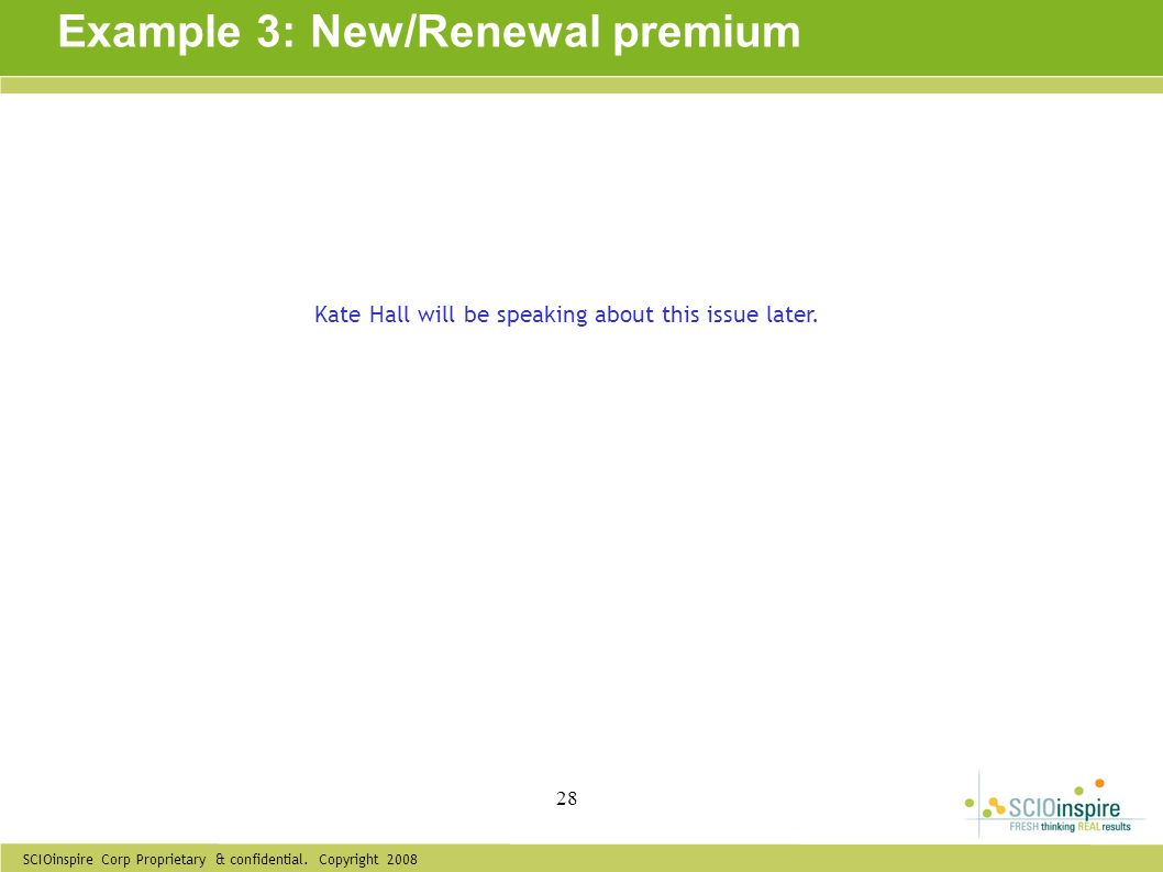 Example 3: New/Renewal premium