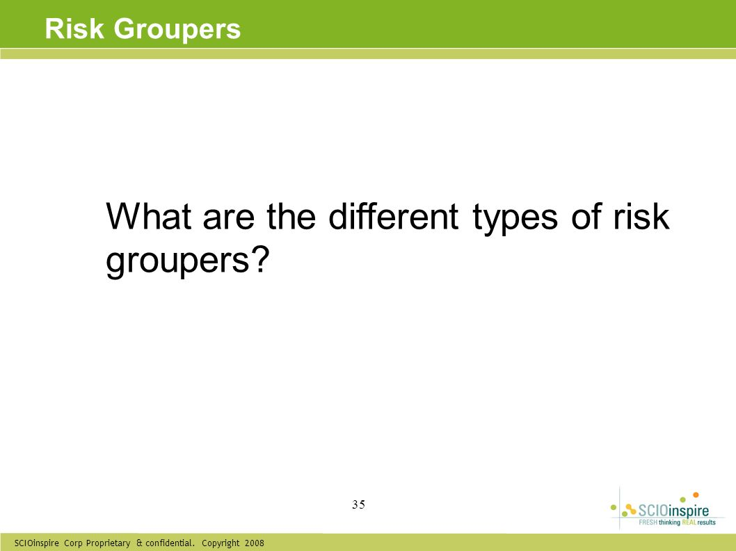 What are the different types of risk groupers