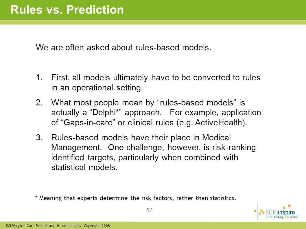 Rules vs. Prediction We are often asked about rules-based models.