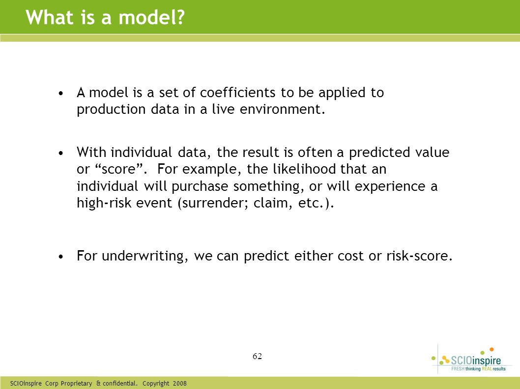 What is a model A model is a set of coefficients to be applied to production data in a live environment.