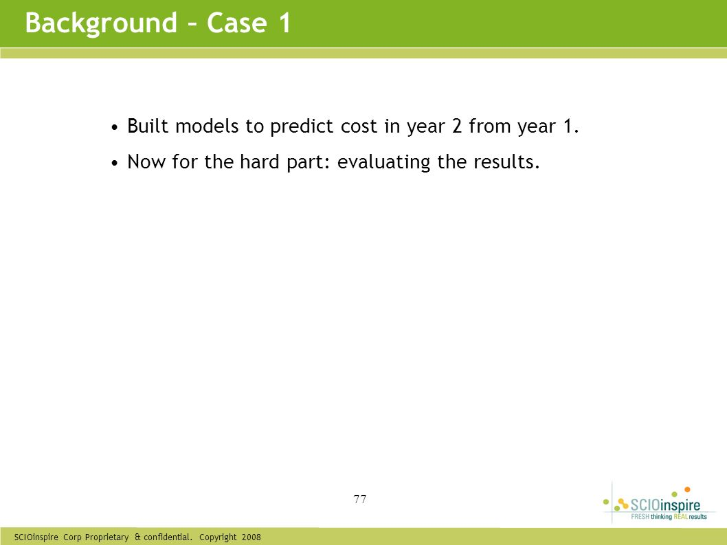 Background – Case 1 Built models to predict cost in year 2 from year 1.