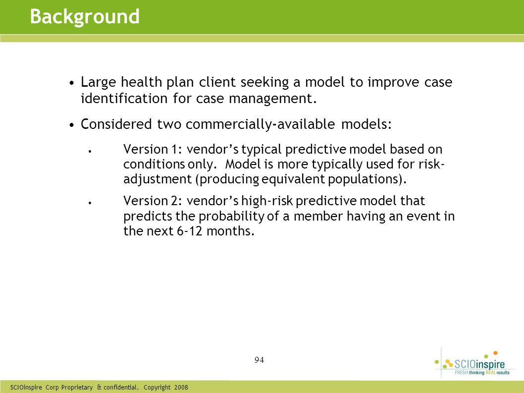 Background Large health plan client seeking a model to improve case identification for case management.