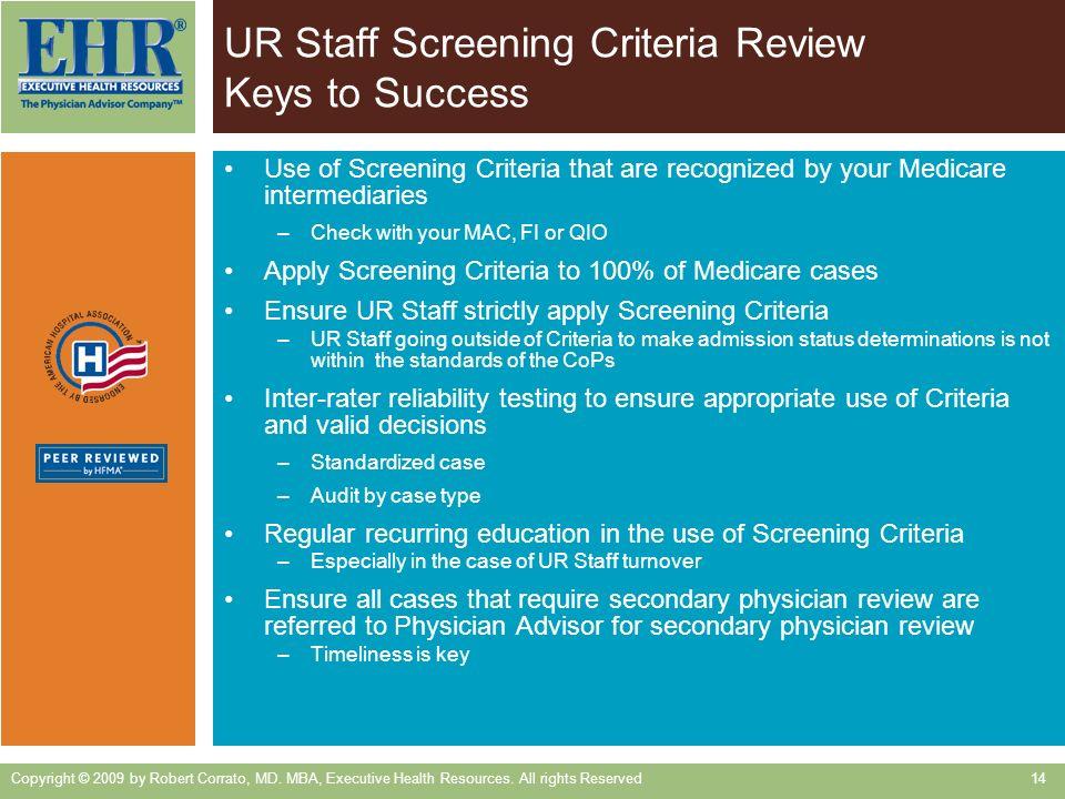 UR Staff Screening Criteria Review Keys to Success