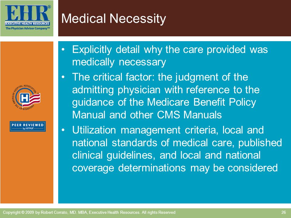 Medical Necessity Explicitly detail why the care provided was medically necessary.