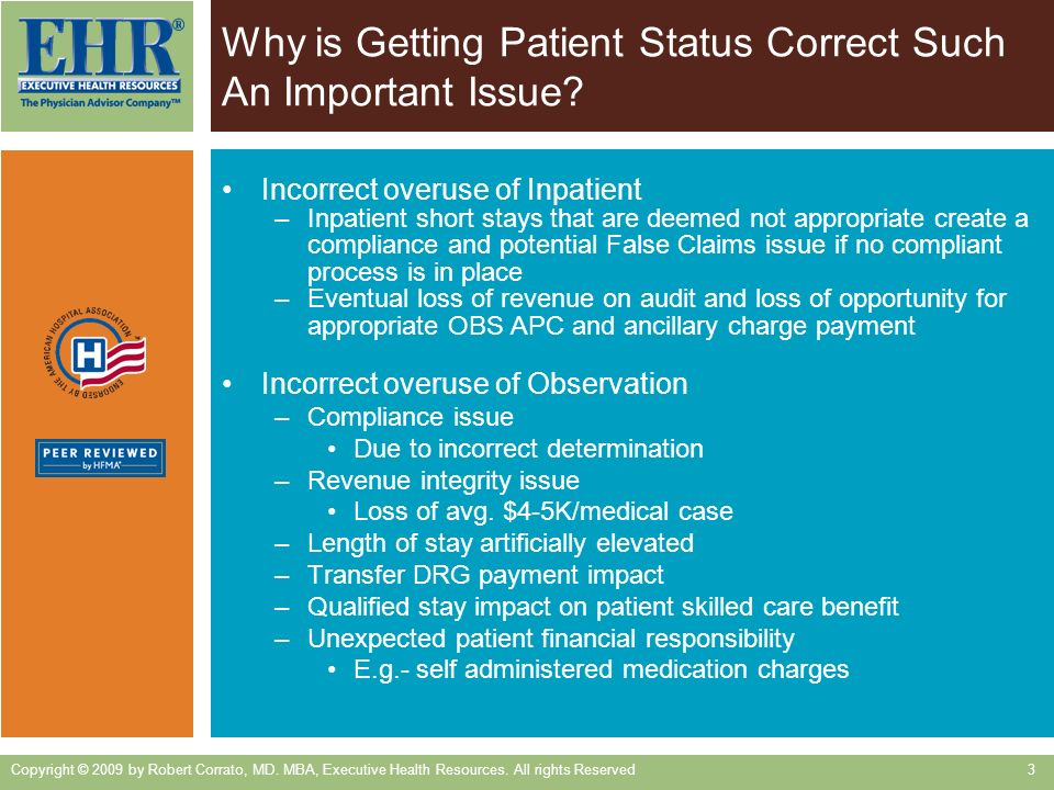 Why is Getting Patient Status Correct Such An Important Issue