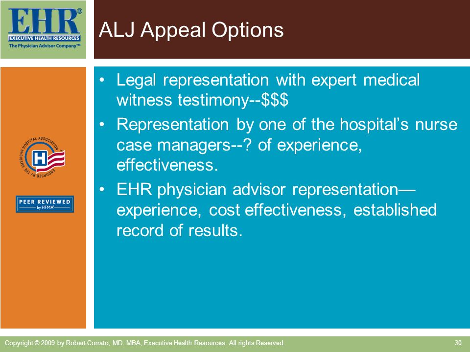 ALJ Appeal Options Legal representation with expert medical witness testimony--$$$