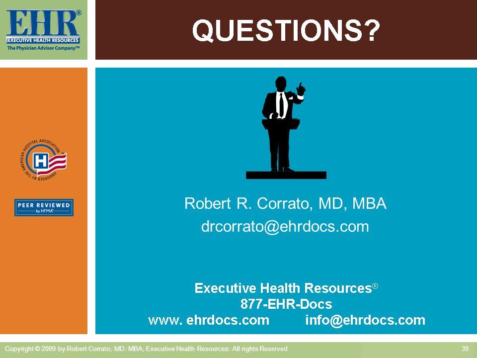 Robert R. Corrato, MD, MBA drcorrato@ehrdocs.com
