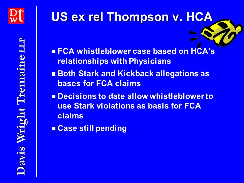 US ex rel Thompson v. HCA FCA whistleblower case based on HCA's relationships with Physicians.