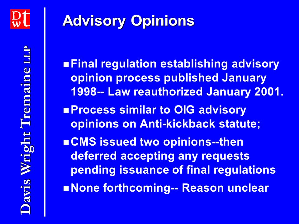 Advisory Opinions Final regulation establishing advisory opinion process published January 1998-- Law reauthorized January 2001.