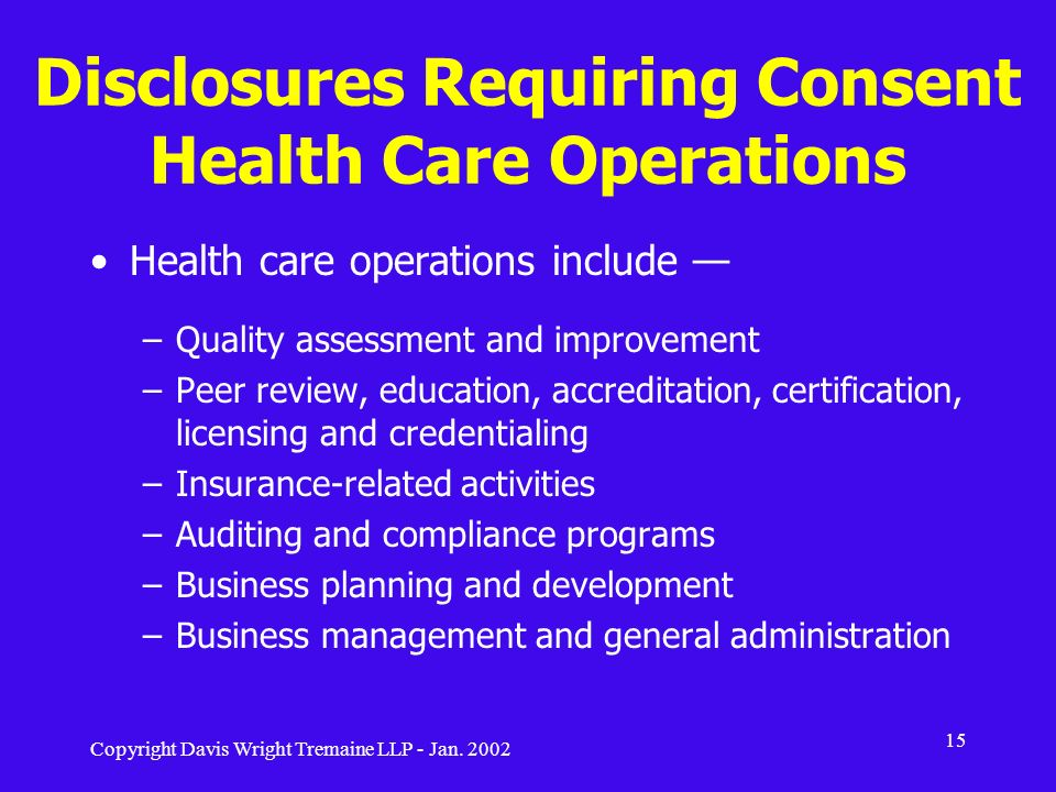 Disclosures Requiring Consent Health Care Operations