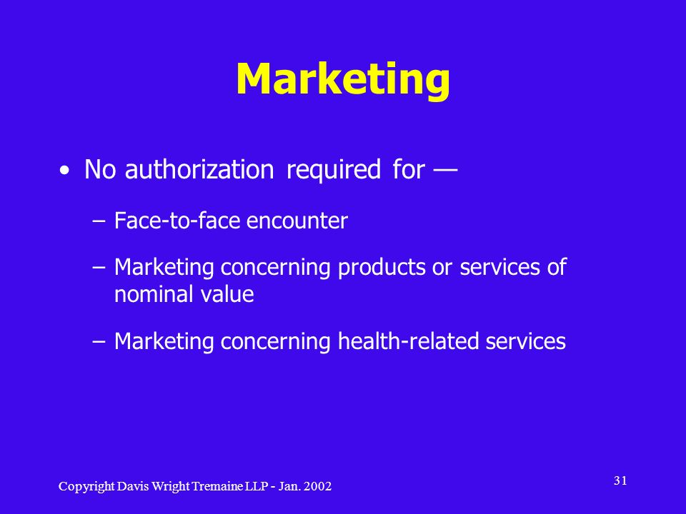Marketing No authorization required for — Face-to-face encounter