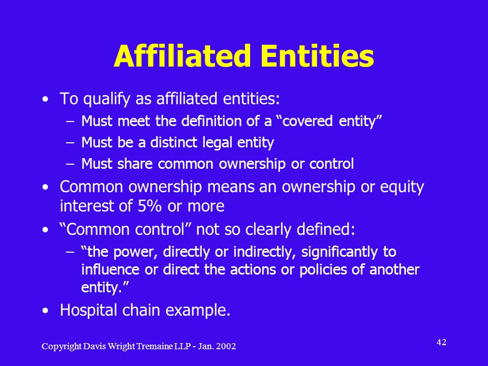 Affiliated Entities To qualify as affiliated entities: