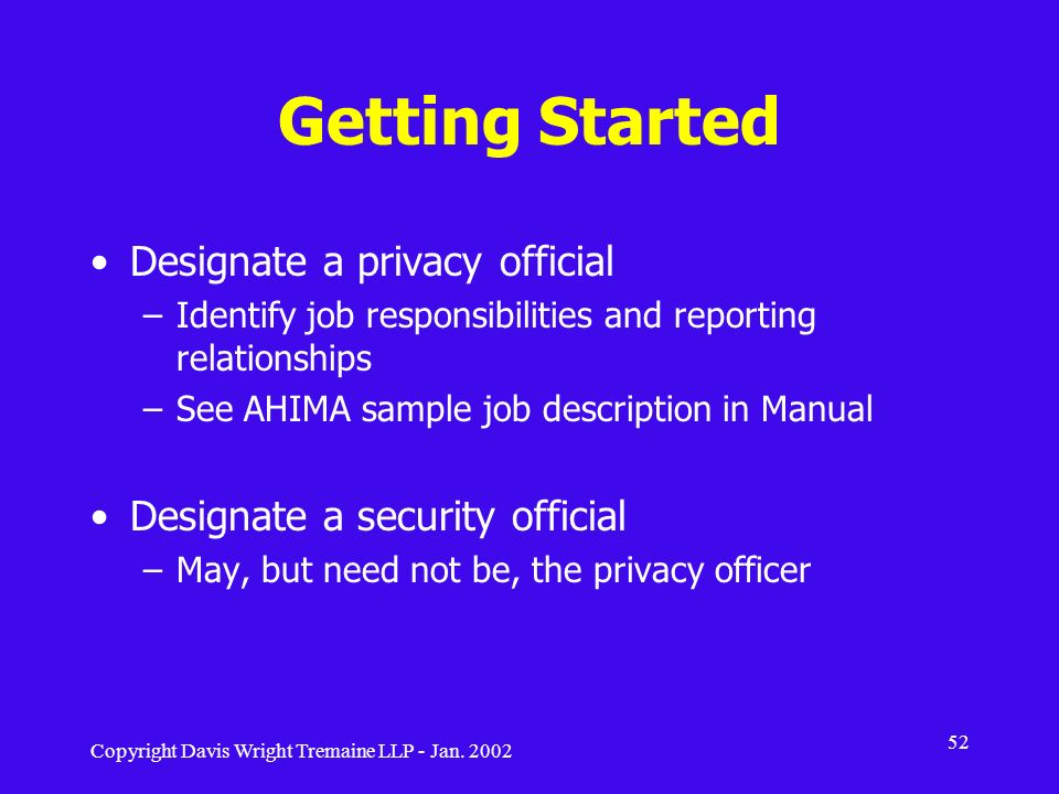 Getting Started Designate a privacy official
