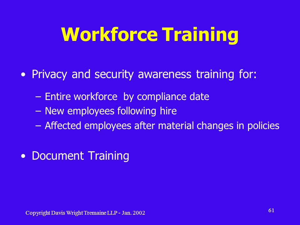 Workforce Training Privacy and security awareness training for: