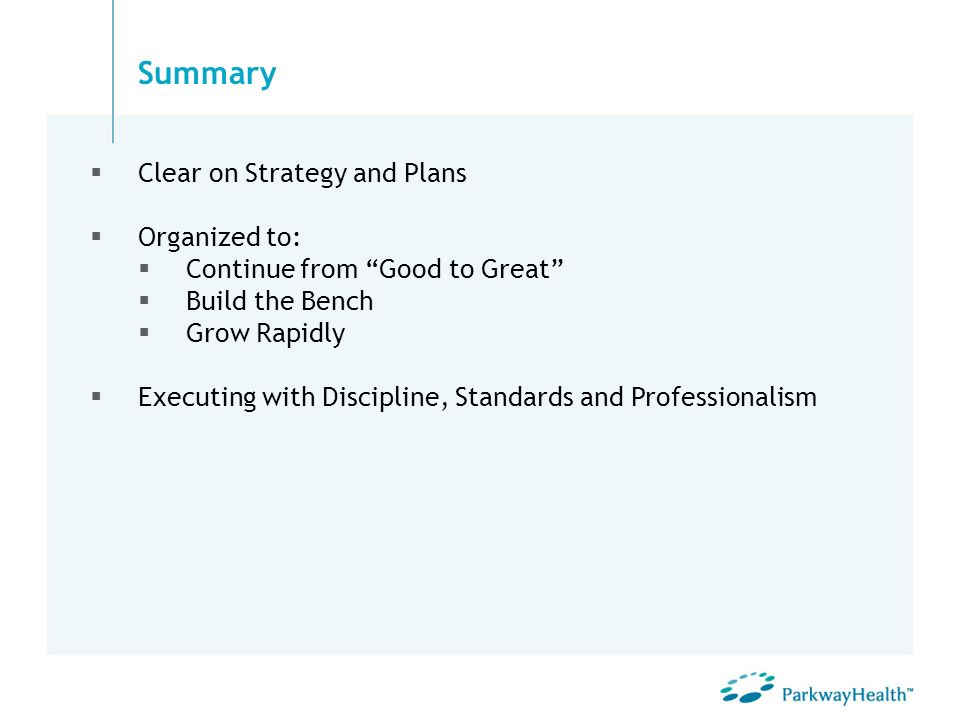 Summary Clear on Strategy and Plans Organized to: