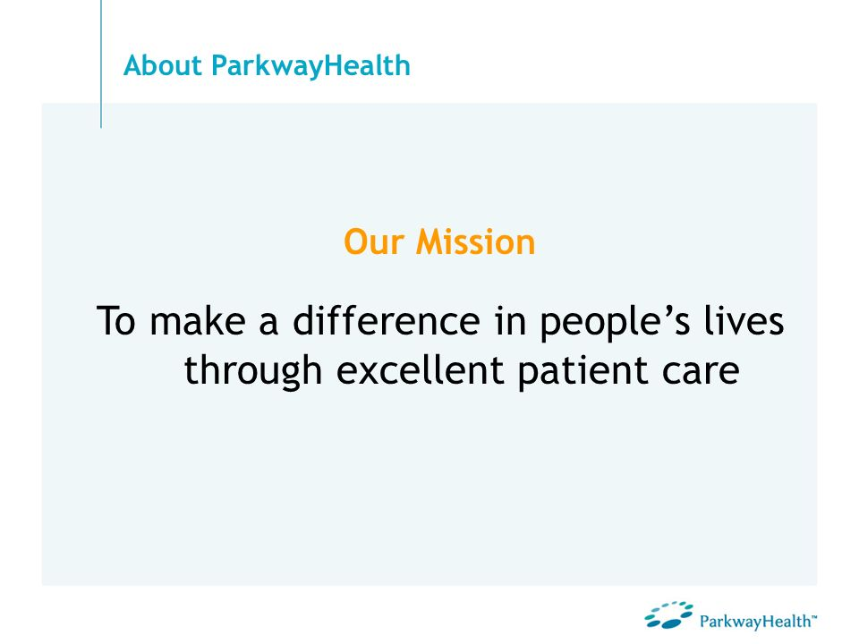 To make a difference in people's lives through excellent patient care