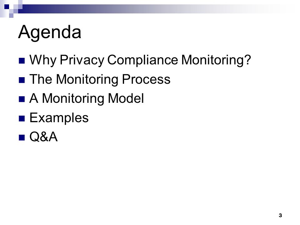 Agenda Why Privacy Compliance Monitoring The Monitoring Process