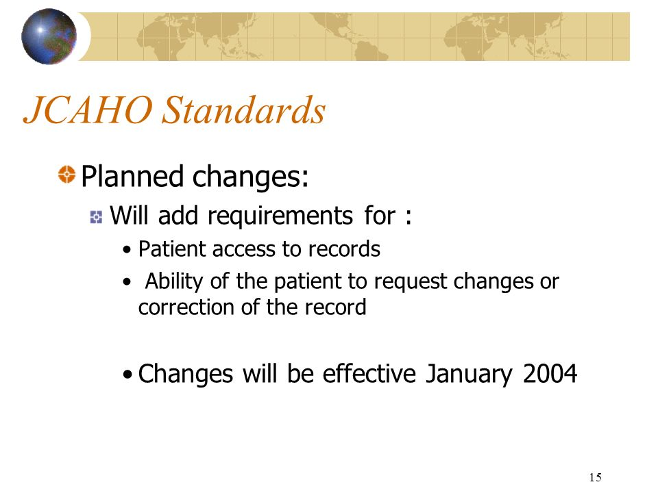JCAHO Standards Planned changes: Will add requirements for :