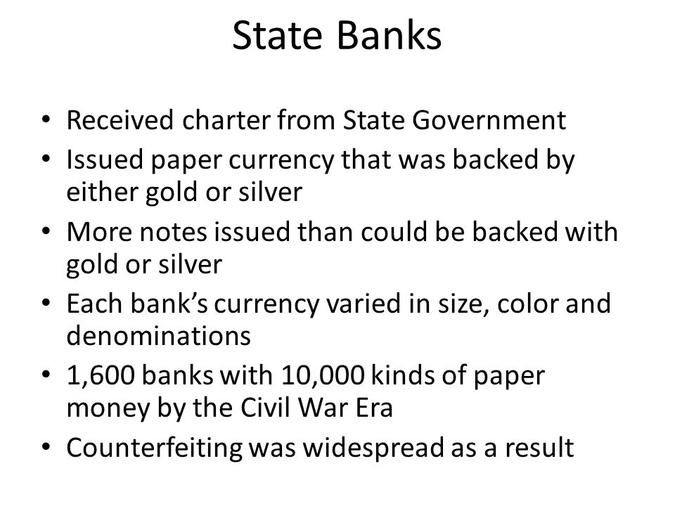 State Banks Received charter from State Government