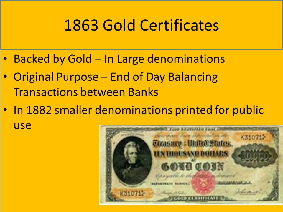 1863 Gold Certificates Backed by Gold – In Large denominations