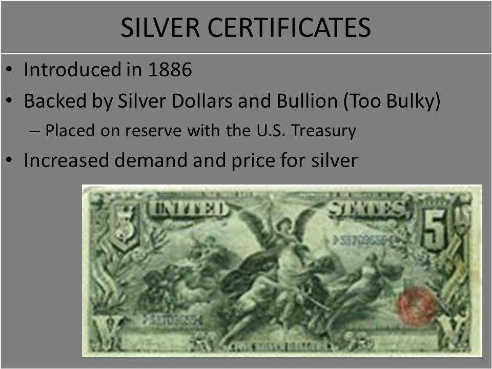 SILVER CERTIFICATES Introduced in 1886