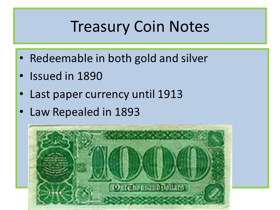 Treasury Coin Notes Redeemable in both gold and silver Issued in 1890