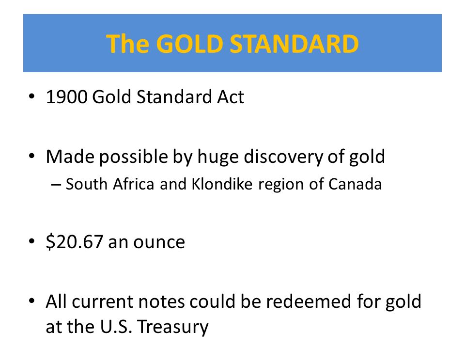 The GOLD STANDARD 1900 Gold Standard Act