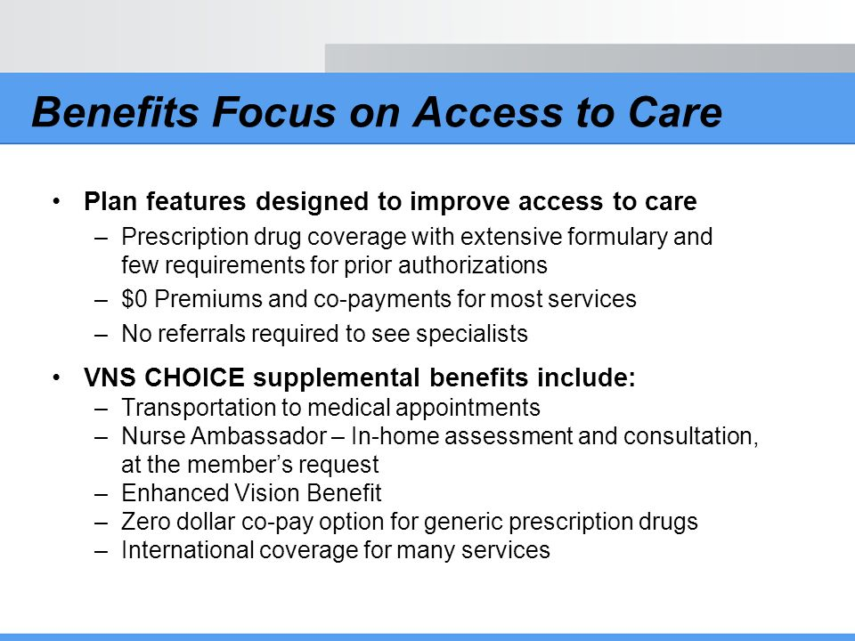 Benefits Focus on Access to Care