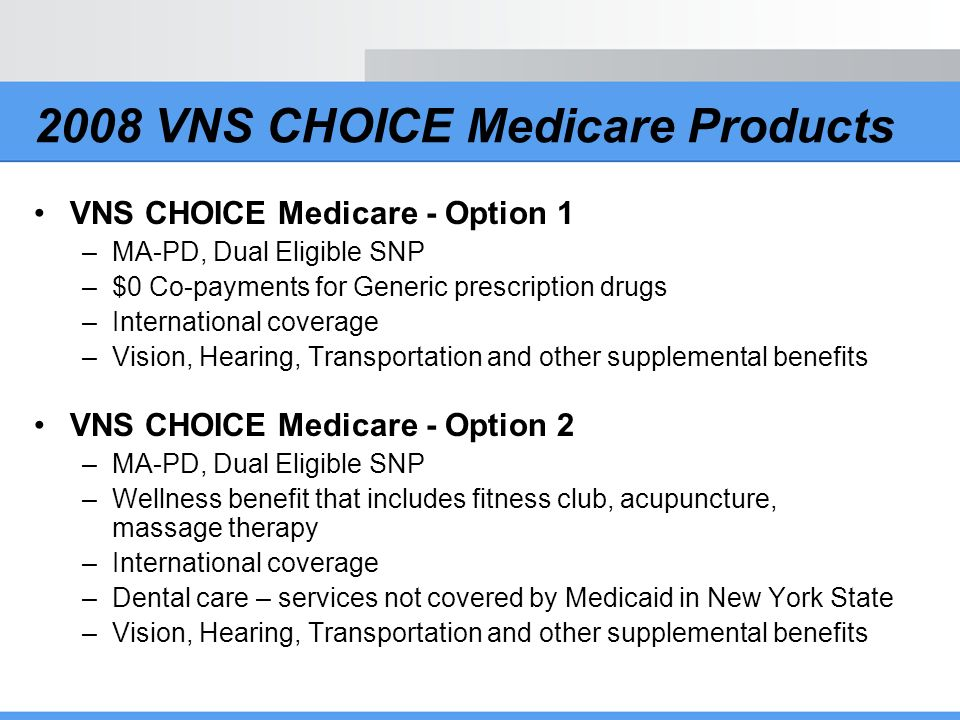 2008 VNS CHOICE Medicare Products