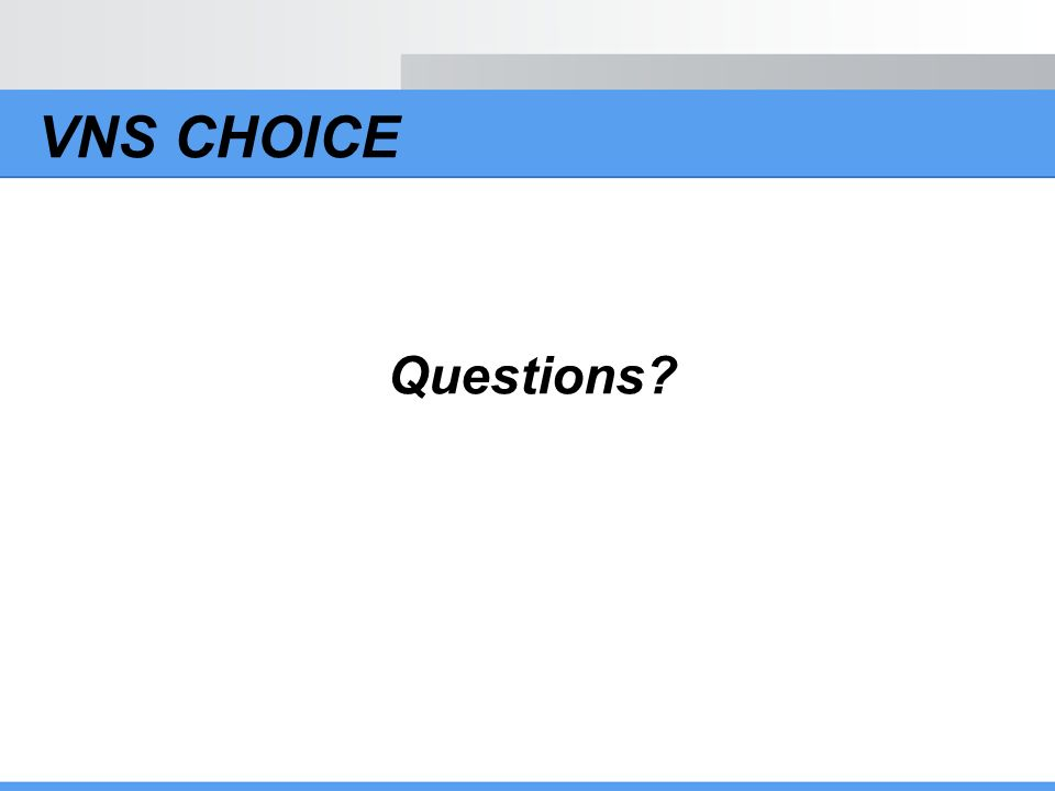 VNS CHOICE Questions