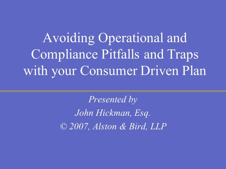 Presented by John Hickman, Esq. © 2007, Alston & Bird, LLP