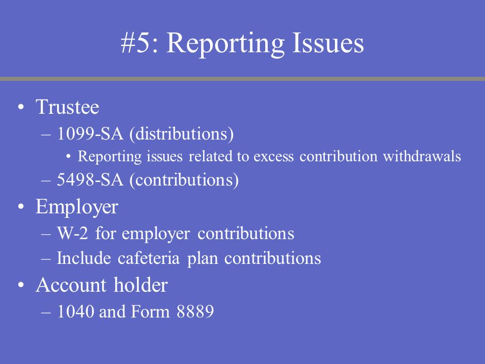 #5: Reporting Issues Trustee Employer Account holder