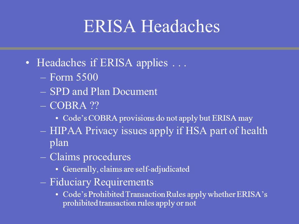 ERISA Headaches Headaches if ERISA applies . . . Form 5500