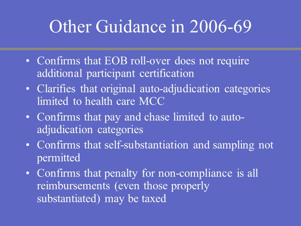 Other Guidance in 2006-69Confirms that EOB roll-over does not require additional participant certification.