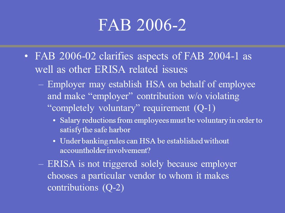 FAB 2006-2 FAB 2006-02 clarifies aspects of FAB 2004-1 as well as other ERISA related issues.